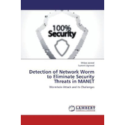 Detection of Network Worm to Eliminate Security Threats in MANET - Wormhole Attack and its Challenges