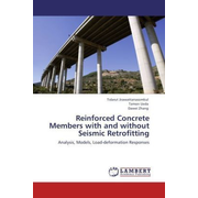 Reinforced Concrete Members with and without Seismic Retrofitting - Analysis, Models, Load-deformation Responses