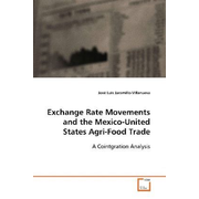 Exchange Rate Movements and the Mexico-United States Agri-Food Trade - A Cointgration Analysis