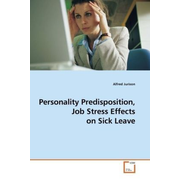 Personality Predisposition, Job Stress Effects on Sick Leave