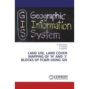 Land Use, Land Cover Mapping of H and J Blocks of FC&RI using GIS