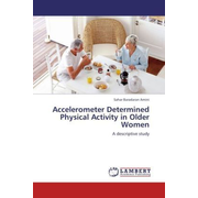 Accelerometer Determined Physical Activity in Older Women - A descriptive study