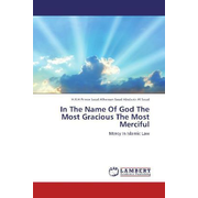 In The Name Of God The Most Gracious The Most Merciful - Mercy In Islamic Law