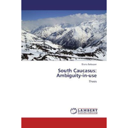 South Caucasus: Ambiguity-in-use - Thesis