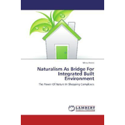 Naturalism As Bridge For Integrated Built Environment - The Power Of Nature In Shopping Complexes