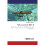 Fish parasites. Part 1 - Parasites of continental fish of the Duero basin (NW Spain). An approach to aspects of the host-parasite relationships
