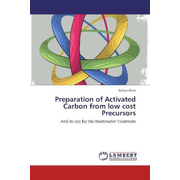 Preparation of Activated Carbon from low cost Precursors - And its Use for the Wastewater Treatment