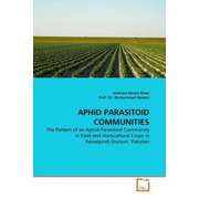 APHID PARASITOID COMMUNITIES - The Pattern of an Aphid-Parasitoid Community in Field and Horticultural Crops in Rawalpindi Division, Pakistan