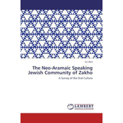 The Neo-Aramaic Speaking Jewish Community of Zakho - A Survey of the Oral Culture