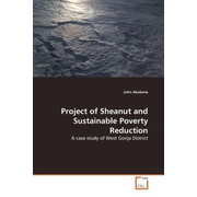 Project of Sheanut and Sustainable Poverty Reduction - A case study of West Gonja District