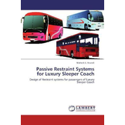 Passive Restraint Systems for Luxury Sleeper Coach - Design of Restraint systems for passengers of Luxury Sleeper Coach