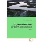 Engineered Wetlands - Concept,design and development of an alum sludge-based constructed wetland system