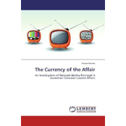The Currency of the Affair - An Investigation of National Identity Portrayal in Australian Television Current Affairs