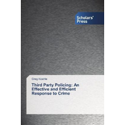 Third Party Policing: An Effective and Efficient Response to Crime