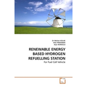 RENEWABLE ENERGY BASED HYDROGEN REFUELLING STATION - For Fuel Cell Vehicle