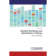Alcohol Drinking and Alcoholism in Kenya - A Genetic Approach