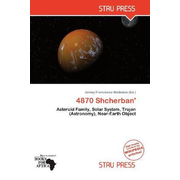 4870 Shcherban' - Asteroid Family, Solar System, Trojan (Astronomy), Near-Earth Object