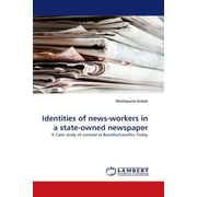 Identities of news-workers in a state-owned newspaper - A Case study of Lentsoe la Basotho/Lesotho Today