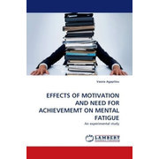 EFFECTS OF MOTIVATION AND NEED FOR ACHIEVEMEMT ON MENTAL FATIGUE - An experimental study