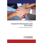 Corporate Governance and Firm Value - A study on Food Industry of Iran