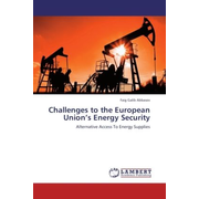 Challenges to the European Union's Energy Security - Alternative Access To Energy Supplies