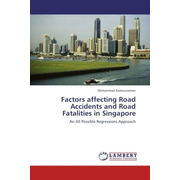 Factors affecting Road Accidents and Road Fatalities in Singapore - An All Possible Regressions Approach