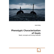 Phenotypic Characterization of Goats - Need, concepts and Survey methods