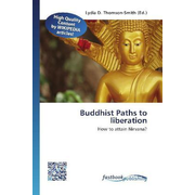 Buddhist Paths to liberation - How to attain Nirvana?