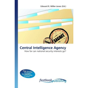 Central Intelligence Agency - How far can national security interests go?