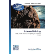 Asteroid Mining - High profits from space: plenty of valuable metals