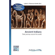 Ancient Indians - Their journeys around the world