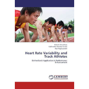 Heart Rate Variability and Track Athletes - Biofeedback Application in Performance Enhancement