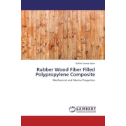 Rubber Wood Fiber Filled Polypropylene Composite - Mechanical and Marine Properties