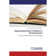 Improving Street Children's Environment - A Focus on NGO Intervention in Bangladesh
