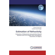 Estimation of Refractivity - Estimation of Refractivity Using Artificial Neural Network and ITU-R models with Atmospheric Parameters At Nigeria