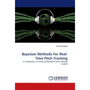 Bayesian Methods For Real-Time Pitch Tracking - A comparison of online probabilistic pitch tracking models