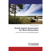 Social Impact Assessment for River Restoration - Principles, Practice and Sustainable Approach