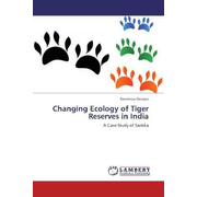 Changing Ecology of Tiger Reserves in India - A Case Study of Sariska