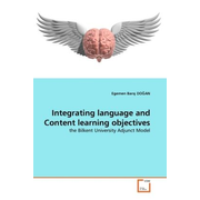 Integrating language and Content learning objectives - the Bilkent University Adjunct Model