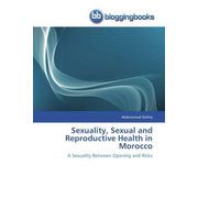 Sexuality, Sexual and Reproductive Health in Morocco - A Sexuality Between Opening and Risks