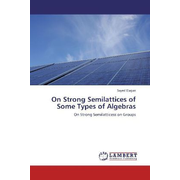 On Strong Semilattices of Some Types of Algebras - On Strong Semilatticess on Groups