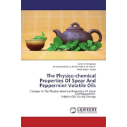 The Physico-chemical Properties Of Spear And Peppermint Volatile Oils - Changes In The Physico-chemical Properties Of Spear And Peppermint Volatile Oils During Storage