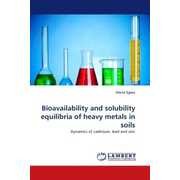 Bioavailability and solubility equilibria of heavy metals in soils - Dynamics of cadmium, lead and zinc