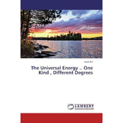 The Universal Energy .. One Kind , Different Degrees