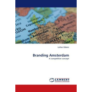 Branding Amsterdam - A competitive concept