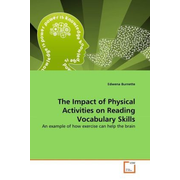 The Impact of Physical Activities on Reading Vocabulary Skills - An example of how exercise can help the brain