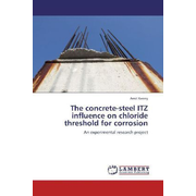 The concrete-steel ITZ influence on chloride threshold for corrosion - An experimental research project