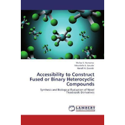 Accessibility to Construct Fused or Binary Heterocyclic Compounds - Synthesis and Biological Evaluation of Novel Thiadiazole Derivatives