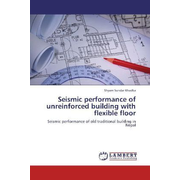 Seismic performance of unreinforced building with flexible floor - Seismic performance of old traditional building in Nepal