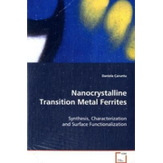 Nanocrystalline Transition Metal Ferrites - Synthesis, Characterization and Surface Functionalization